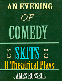 AN EVENING OF COMEDY SKITS, JAMES RUSSELL PUBLISHING