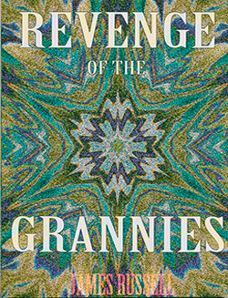 REVENGE OF THE GRANNIES, JAMES RUSSELL PUBLISHING
