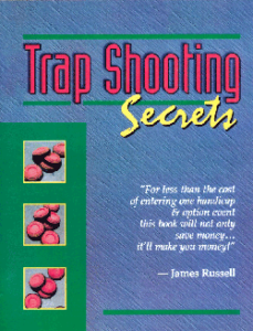 Trap shooting secrets by James Russell Publishing